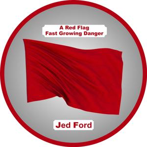 A Red Flag Fast Growing Danger