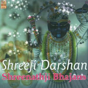 Shreeji Darshan: Shreenathji Bhajans