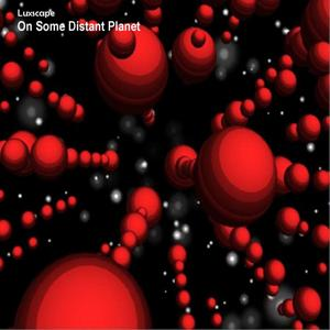 On Some Distant Planet