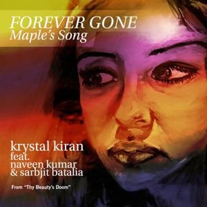 Forever Gone (Maple's Song) [feat. Naveen Kumar & Sarbjit Batalia]