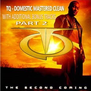 Tq the Second Coming Domestic Clean With Bonus Tracks Part 2
