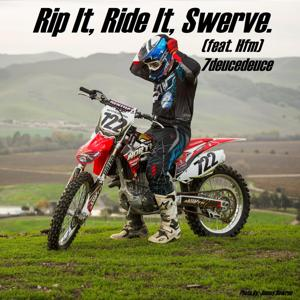 Rip It, Ride It, Swerve. (feat. Hfm)