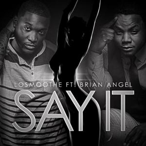 Say It (feat. Brian Angel)