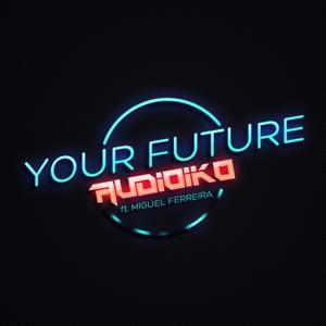 Your Future (feat. Miguel Ferreira)