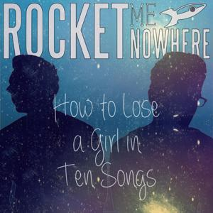 How to Lose a Girl in Ten Songs