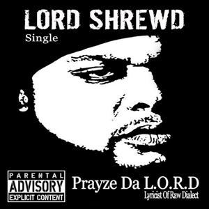 Prayze da L.O.R.D. (Lyricist of Raw Dialect)
