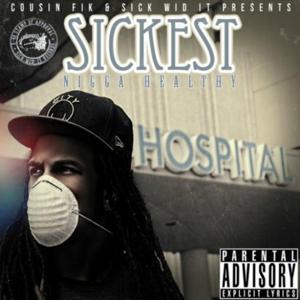 Sickest Nigga Healthy