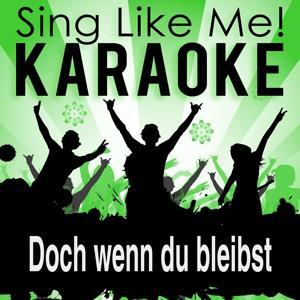 Doch wenn du bleibst (Karaoke Version)