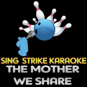 The Mother We Share (Karaoke Version) (Originally Performed By Chvrches)