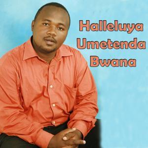 Halleluya Umetenda Bwana
