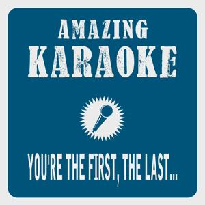 You're the First, the Last, My Everything (Karaoke Version) (Originally Performed By Barry White)