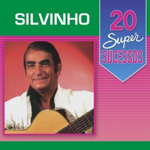 20 Super Sucessos: Silvinho