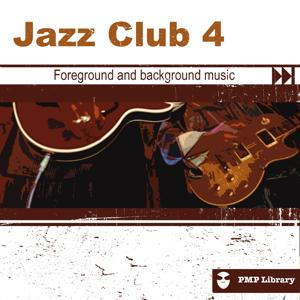 Jazz Club, Vol. 4 (Foreground and Background Music for Tv, Movie, Advertising and Corporate Video)