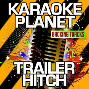 Trailer Hitch (Karaoke Version) (Originally Performed By Kristian Bush)