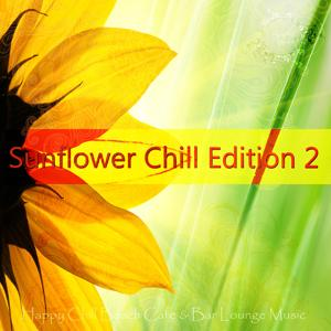 Sunflower Chill Edition 2 (Happy Chill Beach Cafe & Bar Lounge Music)