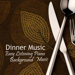 Easy Listening Piano Music - Dinner Music - Background Music