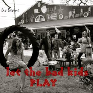 Let the Bad Kids Play