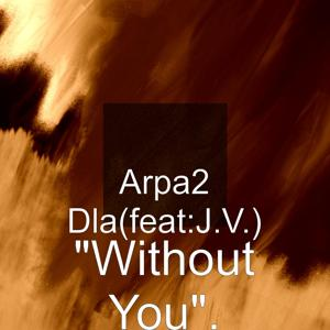 Without You (feat. J.V.)