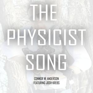 The Physicist Song (feat. Josh Krebs)