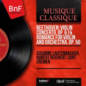 Beethoven: Violin Concerto, Op. 61 & Romance for Violin and Orchestra, Op. 50 (Stereo Version)
