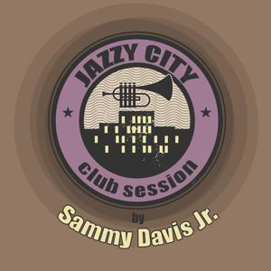 JAZZY CITY - Club Session by Sammy Davis Jr.