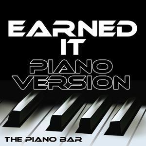 Earned It (Piano Version)