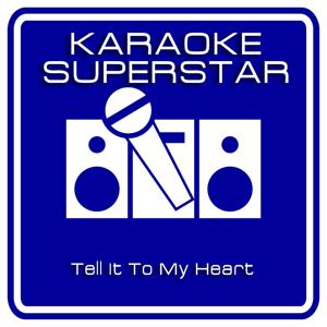 Tell it to My Heart (Karaoke Version) [Originally Performed By Taylor Dayne]