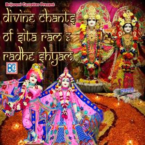 Divine Chants of Sita Ram and Radhe Shyam