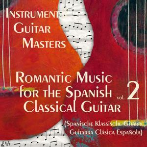 Romantic Music for the Spanish Classical Guitar Vol.2 (Spanische Klassische Gitarre, Guitarra Clásica Española)
