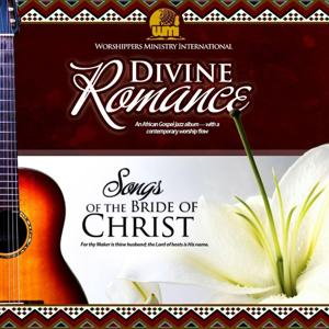 Divine Romance:Songs of the Bride of Christ.