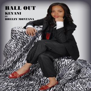 Ball out (feat. Breezy Montana)
