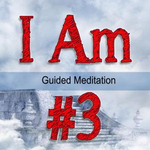 I Am #3 Guided Meditation