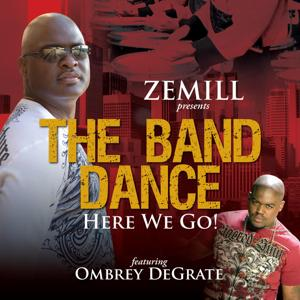 The Band Dance - Here We Go! (feat. Ombrey DeGrate)