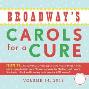 Broadway's Carols for a Cure, Vol. 14