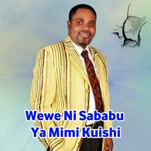 Wewe Ni Sababu Ya Mimi Kuishi