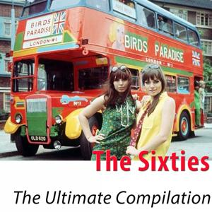 The Sixties - The Ultimate Compilation (100 Classics Remastered)