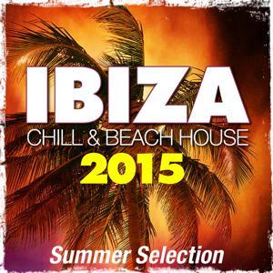 Ibiza 2015 Chill & Beach House (Summer Selection)