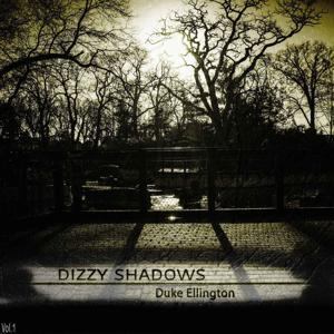 Dizzy Shadows, Vol.1