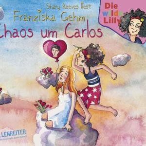 Folge 3: Die wilde Lilly - Chaos um Carlos