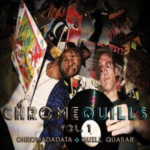 ChromeQuills Vol.1 Chromadadata x Quill Quasar