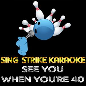 See You When You're 40 (Karaoke Version) (Originally Performed By Dido)