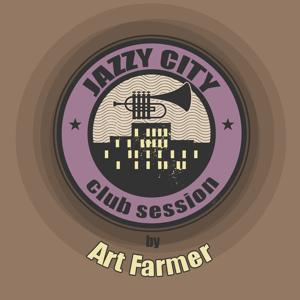 JAZZY CITY - Club Session by Art Farmer