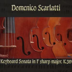 Domenico Scarlatti: Keyboard Sonata in F sharp major, K.319