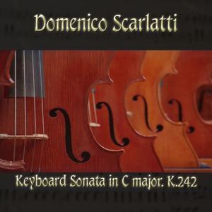 Domenico Scarlatti: Keyboard Sonata in C major, K.242