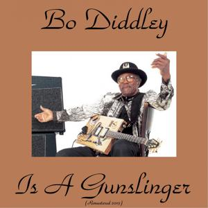 Bo Diddley Is a Gunslinger (Remastered 2015)