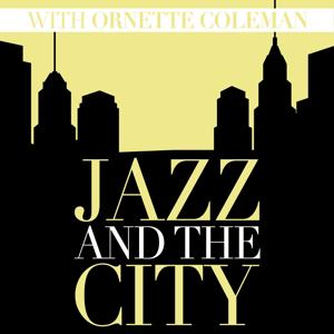 Jazz And The City With Ornette Coleman