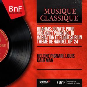 Brahms: Sonate pour violon et piano No. 1 & Variation et fugue sur un thème de Handel, Op. 24 (Mono Version)