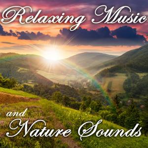 Relaxing Music and Nature Sounds