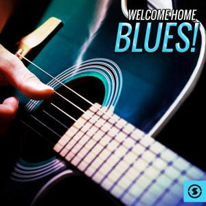 Welcome Home Blues!