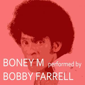Boney M Performed by Bobby Farrell
